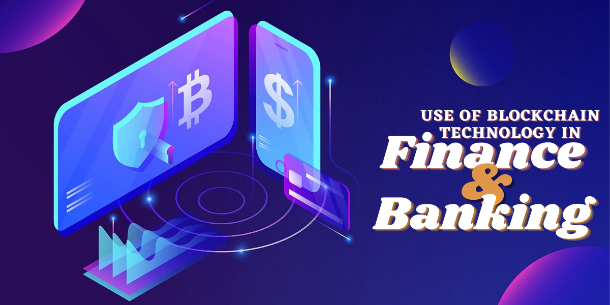 Use of Blockchain technology in finance and banking